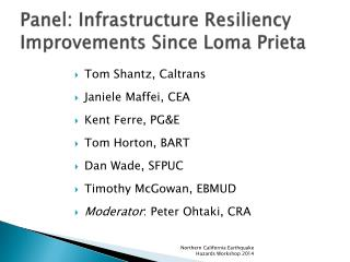 Panel: Infrastructure Resiliency Improvements Since Loma  Prieta
