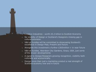 Creative  Industries - worth £5.2 billion to Scottish Economy