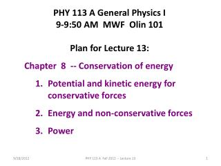 PHY 113 A General Physics I 9-9:50 AM  MWF  Olin 101 Plan for Lecture 13: