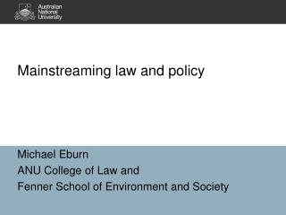 Mainstreaming law and policy