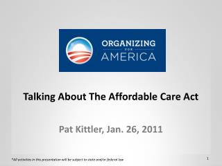 Talking About  The Affordable Care Act