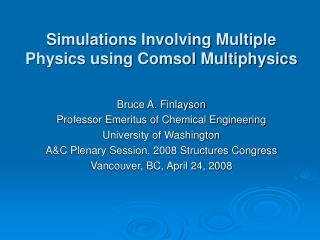 Simulations Involving Multiple Physics using Comsol Multiphysics
