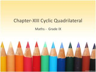 Chapter -XIII  Cyclic Quadrilateral