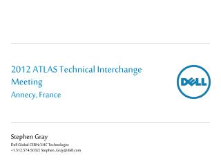 2012  ATLAS Technical  I nterchange Meeting Annecy, France
