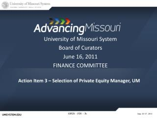 Action Item 3 – Selection of Private Equity Manager, UM