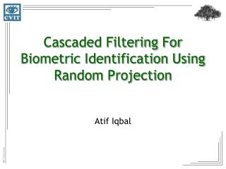 Cascaded Filtering For Biometric Identification Using Random Projection