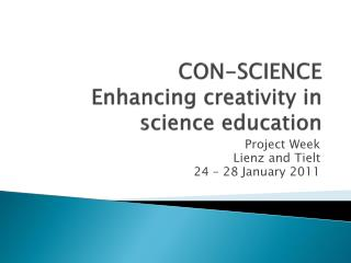 CON-SCIENCE Enhancing creativity  in  science education
