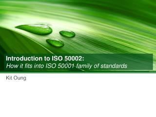 Introduction to ISO 50002 : How it fits into ISO 50001 family of standards