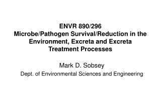 ENVR 890/296 Microbe/Pathogen Survival/Reduction in the Environment, Excreta and Excreta Treatment Processes