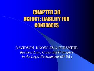 CHAPTER 30 AGENCY: LIABILITY FOR  CONTRACTS