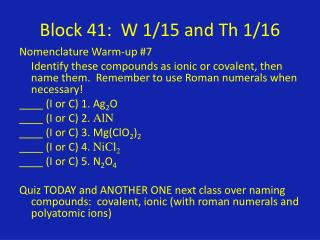 Block 41:   W  1/15 and  Th  1/16