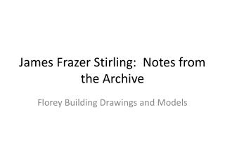 James Frazer  Stirling :  Notes from the Archive
