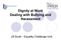 Dignity at Work Dealing with Bullying and Harassment
