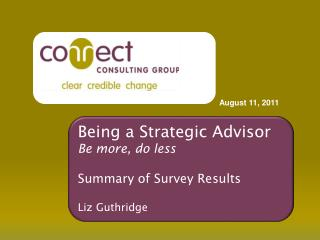 Being a Strategic Advisor Be more, do less   Summary of Survey Results   Liz Guthridge
