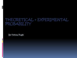 Theoretical + experimental probability