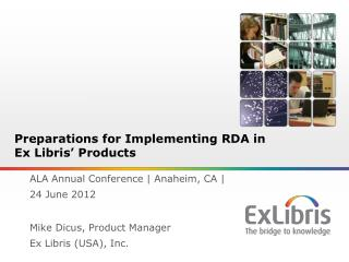 Preparations for Implementing  RDA in Ex Libris' Products