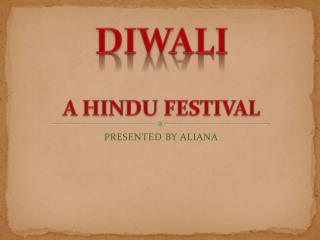 DIWALI A HINDU FESTIVAL