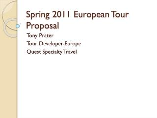 Spring 2011 European Tour Proposal