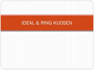 IDEAL & RING KUOSEN