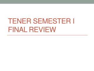 Tener  Semester I Final Review