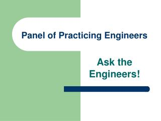 Panel of Practicing  Engineers