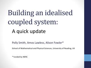 Building  an idealised coupled  system: