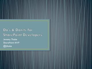 Do's & Don'ts for SharePoint Developers