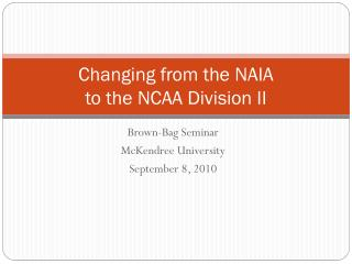Changing from the NAIA  to the NCAA Division II