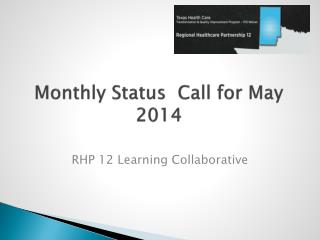 Monthly Status  Call for May 2014