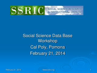 Social Science Data Base Workshop Cal Poly, Pomona February 21, 2014