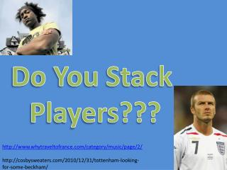 Do You Stack  Players???