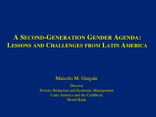 A Second-Generation Gender Agenda:   Lessons and Challenges from Latin America