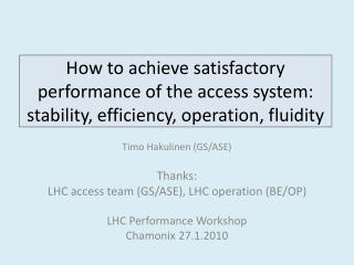 Timo Hakulinen (GS/ASE) Thanks: LHC access team (GS/ASE), LHC operation (BE/OP)