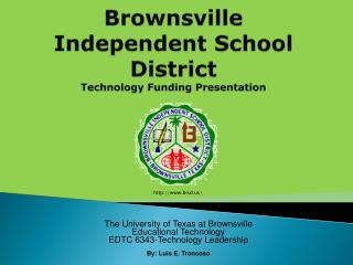 Brownsville Independent School District Technology Funding Presentation