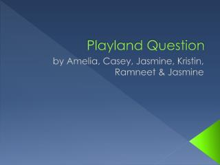 Playland Question