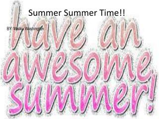Summer Summer Time!!