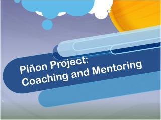 Piñon Project:  Coaching and Mentoring