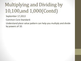 Multiplying and Dividing by 10,100,and 1,000( Contd )
