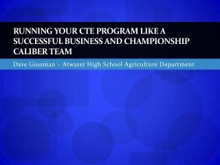 Running Your CTE Program like a Successful Business and Championship Caliber Team