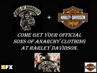 Come get your official Sons of anarchy clothing At Harley Davidson.