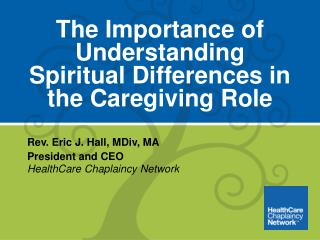 The Importance of Understanding Spiritual Differences in  the  Caregiving  Role