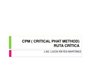 CPM ( CRITICAL PHAT METHOD) RUTA CRÍTICA