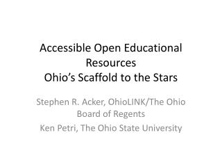 Accessible Open Educational Resources Ohio's Scaffold to the Stars