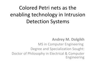 Colored Petri nets as the enabling technology in Intrusion Detection Systems