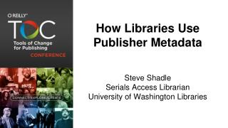 How Libraries Use Publisher Metadata