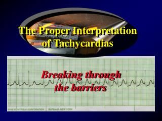 The Proper Interpretation of Tachycardias