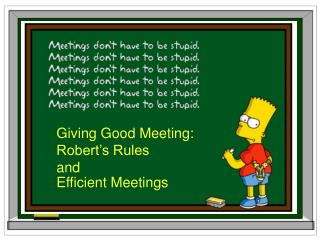 Giving Good Meeting: Robert's Rules  and Efficient Meetings