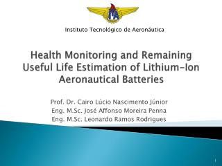 Health Monitoring and Remaining Useful Life Estimation of Lithium-Ion Aeronautical Batteries