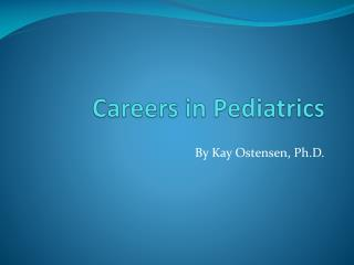 Careers in Pediatrics