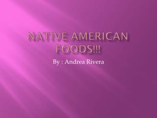 Native American Foods!!!